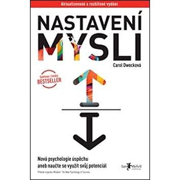 Nastavení mysli: Nová psychologie úspěchu aneb naučte se využít svůj potenciál (978-80-7555-032-3)