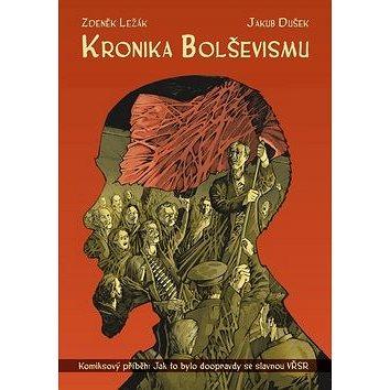 Kronika bolševismu: Komiksový příběh: Jak to bylo doopravdy se slavnou VŘSR (978-80-266-1172-1)