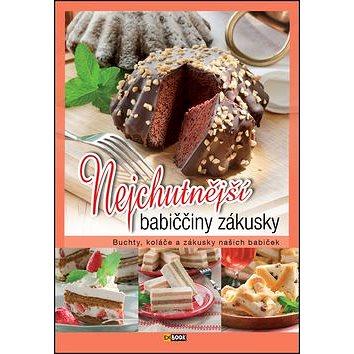 Nejchutnější babiččiny zákusky: Buchty, koláče a zákusky našich babiček (978-80-8188-012-