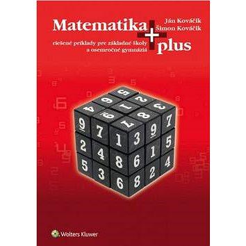 Matematika plus: riešené príklady pre ZŠ a osemročné gymnáziá (978-80-8168-440-1)