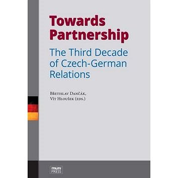 Towards Partnership: The Third Decade of Czech-German Relations (978-80-210-8541-1)