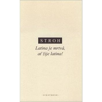 Latina je mrtvá, ať žije latina (978-80-7298-508-1)