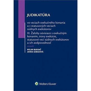 Judikatúra vo veciach exekučného konania: A v statusových veciach súdnych exekútov III (978-80-8168-308-4)