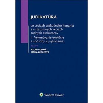 Judikatúra vo veciach exekučného konania: A v statusových veciach súdnych exekútov II (978-80-8168-306-0)