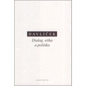 Dialog, etika a politika: eseje k raným a středním Platónovým dialogům (978-80-7298-262-2)