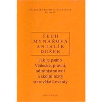 Jak je psáno: Vědecké, právní, administrativní a školní texty starověké Levanty (978-80-7298-449-7)