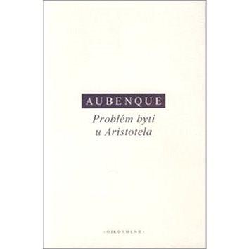 Problém bytí u Aristotela (978-80-7298-488-6)