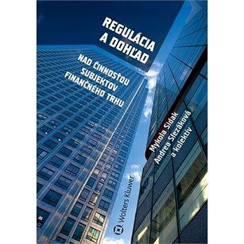 Regulácia a dohľad: Nad činnosťou subjektov finančného trhu (978-80-8168-125-7)