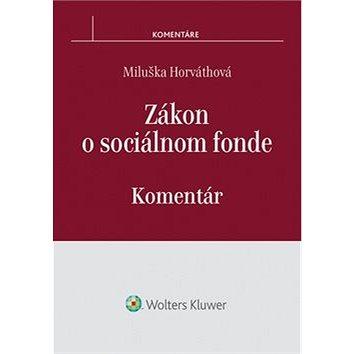 Zákon o sociálnom fonde: Komentár (978-80-8168-116-5)