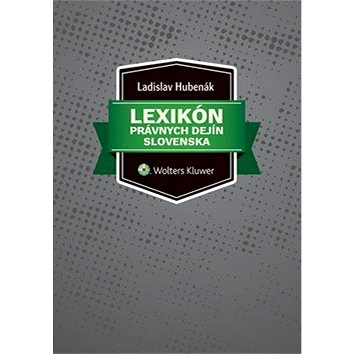 Lexikón právnych dejín Slovenska (978-80-8168-103-5)