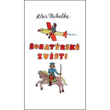 Bohatýrské zvěsti (978-80-7204-926-4)