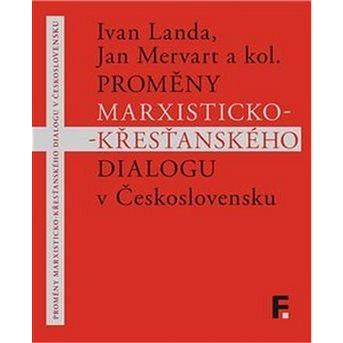 Proměny marxisticko-křesťanského dialogu v Československu (978-80-7007-481-7)