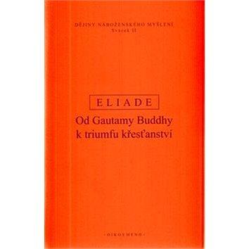 Dějiny náboženského myšlení II: Od Gautamy Buddhy k triumfu křesťanství (978-80-7298-289-9)