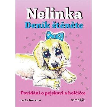 Nelinka Deník štěněte: Povídání o pejskovi a holčičce (978-80-271-0536-6)