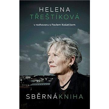Sběrná kniha: Helena Třeštíková v rozhovoru s Pavlem Kosatíkem (978-80-7432-752-0)