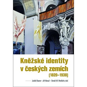 Kněžské identity v českých zemích: (1820–1938) (978-80-7422-567-3)