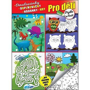 Pro děti Omalovánky, doplňovačky, hádanky, hry: Pojďte si hrát (978-80-88207-08-5)