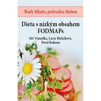 Dieta s nízkým obsahem FOODMAPs: Rady lékaře, průvodce dietou (978-80-87250-34-1)