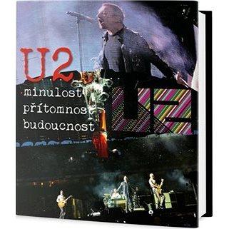 U2: Minulost, přítomnost, budoucnost (978-80-7390-670-2)