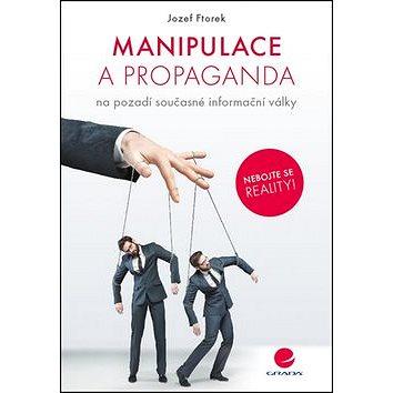 Manipulace a propaganda: na pozadí současné informační války (978-80-271-0605-9)