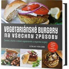 Vegetariánské burgery na všechny způsoby (978-80-7390-716-7)