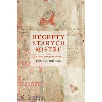 Recepty starých mistrů: aneb malířské postupy středověku (978-80-264-1598-5)