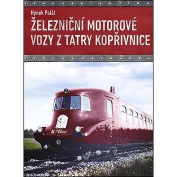 Železniční motorové vozy z Tatry Kopřivnice (978-80-264-1604-3)