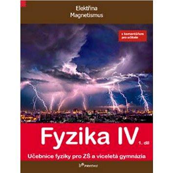 Fyzika IV 1.díl s komentářem pro učitele: Učebnice fyziky pro ZŠ a víceltá gymnázia (978-80