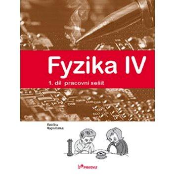 Fyzika IV 1.díl pracovní sešit: Učebnice fyziky pro ZŠ a víceltá gymnázia (978-80-7230-357-1