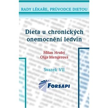 Dieta u chronických onemocnění ledvin: Svazek VII. (978-80-87250-07-5)
