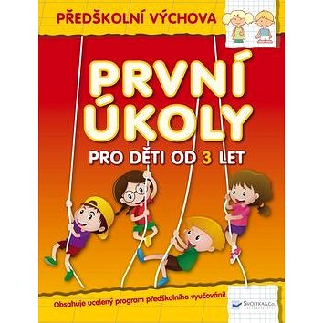 První úkoly pro děti od 3 let: Předškolní výchova (978-80-256-2280-3)