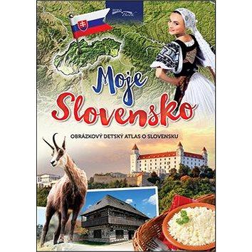 Moje Slovensko: Obrázkový detský atlas o Slovensku (978-80-89637-63-8)