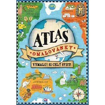 Atlas omalovánky: Vymaluj si celý svět! (978-80-204-4607-7)