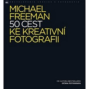 50 cest ke kreativní fotografii (978-80-7413-348-0)
