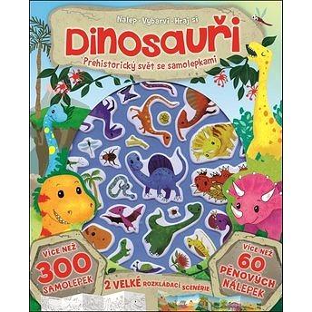 Dinosauři Prehistorický svět se samolepkami: Více než 300 samolepek (978-80-256-2146-2)