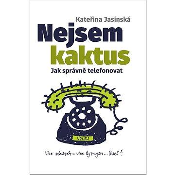 Nejsem kaktus: Jak správně telefonovat (978-80-88213-02-4)