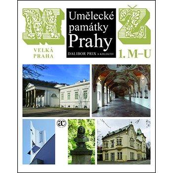 Umělecké památky Prahy M/Ž (978-80-200-2469-5)
