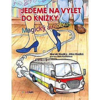 Jedeme na výlet do knížky: Magický autobus (978-80-271-0322-5)