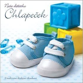 Naše děťátko Chlapeček (978-80-7529-383-1)