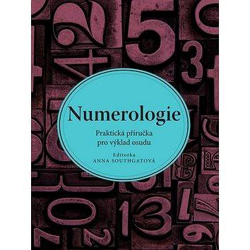 Numerologie: Praktická příručka pro výklad osudu (978-80-7529-325-1)