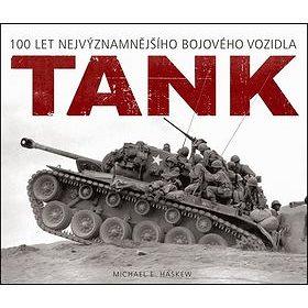 Tank: 100 let nejvýznamnějšího bojového vozidla (978-80-7529-330-5)