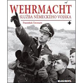 Wehrmacht: Služba německého vojáka (978-80-204-4573-5)