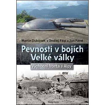 Pevnosti v bojích Velké války: Východní fronta a Alpy (978-80-204-4628-2)