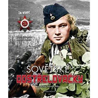 Sovětské odstřelovačky v druhé světové válce (978-80-204-4556-8)