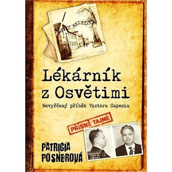 Lékárník z Osvětimi: Dosud nevyřčený příběh Victora Capesia (978-80-265-0676-8)