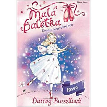 Malá baletka Rosa a kouzelný sen (978-80-204-4278-9)