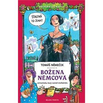 Velikáni do kapsy Božena Němcová: Očima kluka, který nechtěl číst Babičku (978-80-204-4620-6)