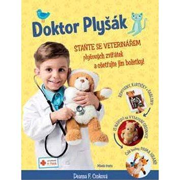 Doktor Plyšák Staňte se veterinářem: Plyšových zvířátek a ošetřujte jim bolístky! (978-80-204-4427-1)