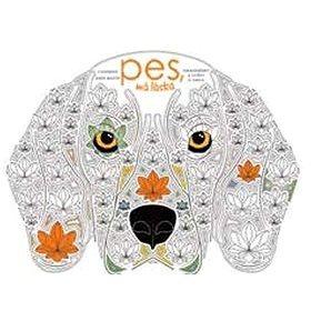 Pes, má láska: Omalovánky a citáty o psech (978-80-204-4533-9)