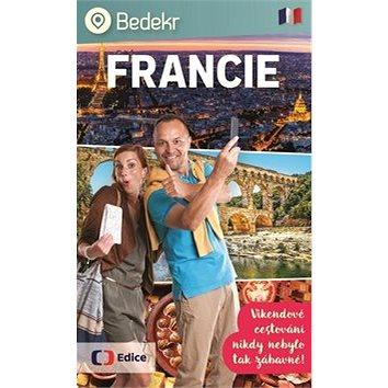 Bedekr Francie: Víkendové cestování nikdy nebylo tak zábavné! (978-80-7448-072-0)